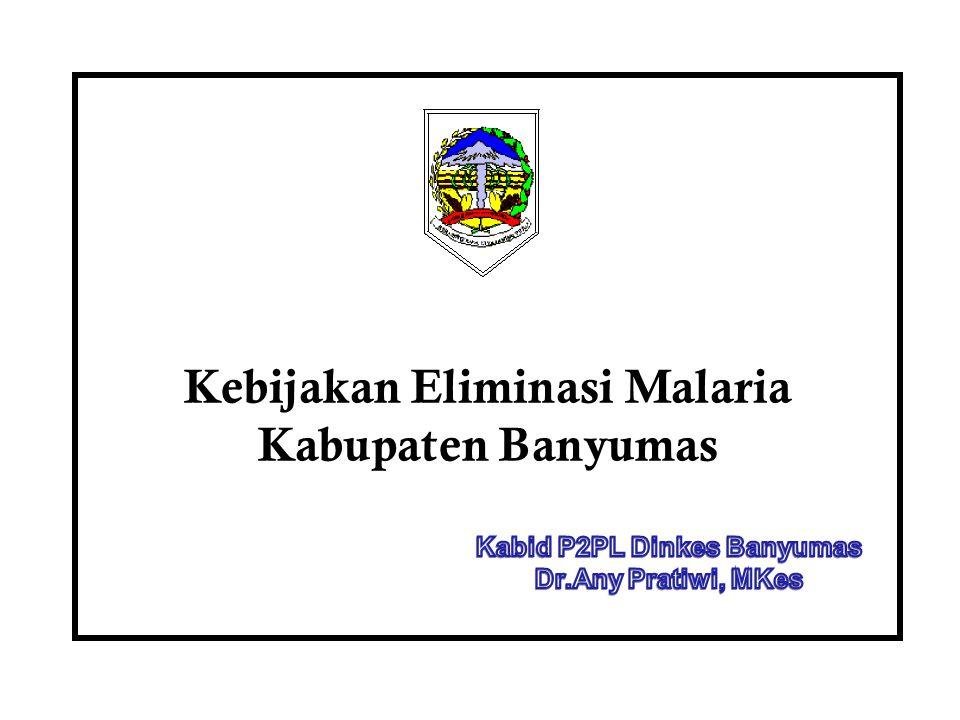 Kebijakan Eliminasi Malaria Kabupaten Banyumas