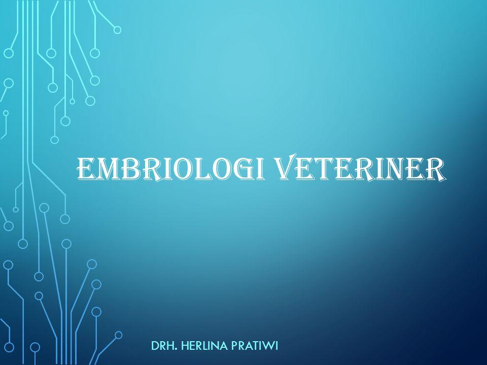 EMBRIOLOGI VETERINER TIM Dosen: - drh.Aulia Firmawati, M.Vet.