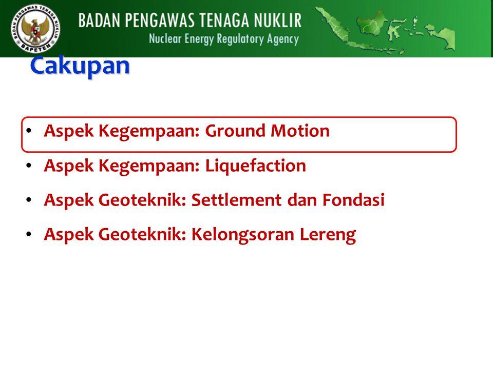 Cakupan Aspek Kegempaan: Ground Motion Aspek Kegempaan: Liquefaction Aspek Geoteknik: Settlement dan Fondasi Aspek Geoteknik: Kelongsoran Lereng