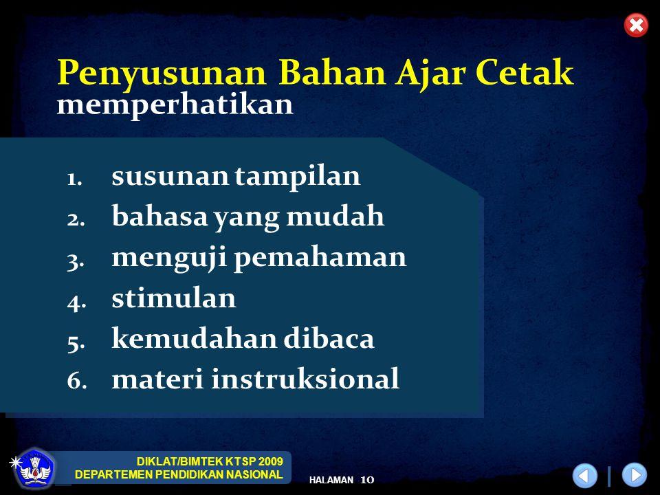DIKLAT/BIMTEK KTSP 2009 DEPARTEMEN PENDIDIKAN NASIONAL HALAMAN 10 1. susunan tampilan 2. bahasa yang mudah 3. menguji pemahaman 4. stimulan 5. kemudah