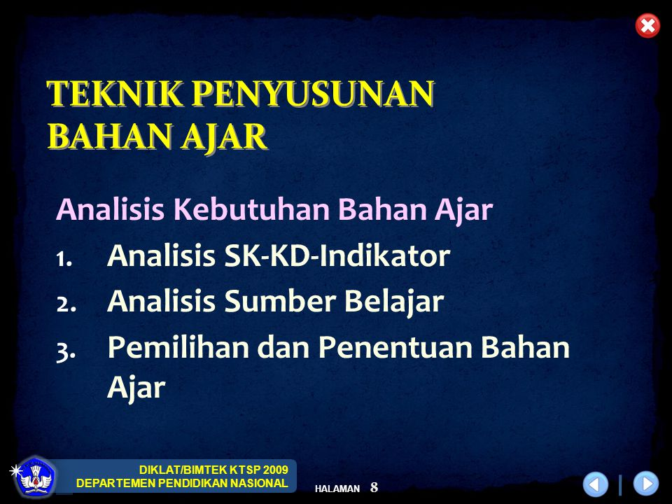 DIKLAT/BIMTEK KTSP 2009 DEPARTEMEN PENDIDIKAN NASIONAL HALAMAN 8 Analisis Kebutuhan Bahan Ajar 1.
