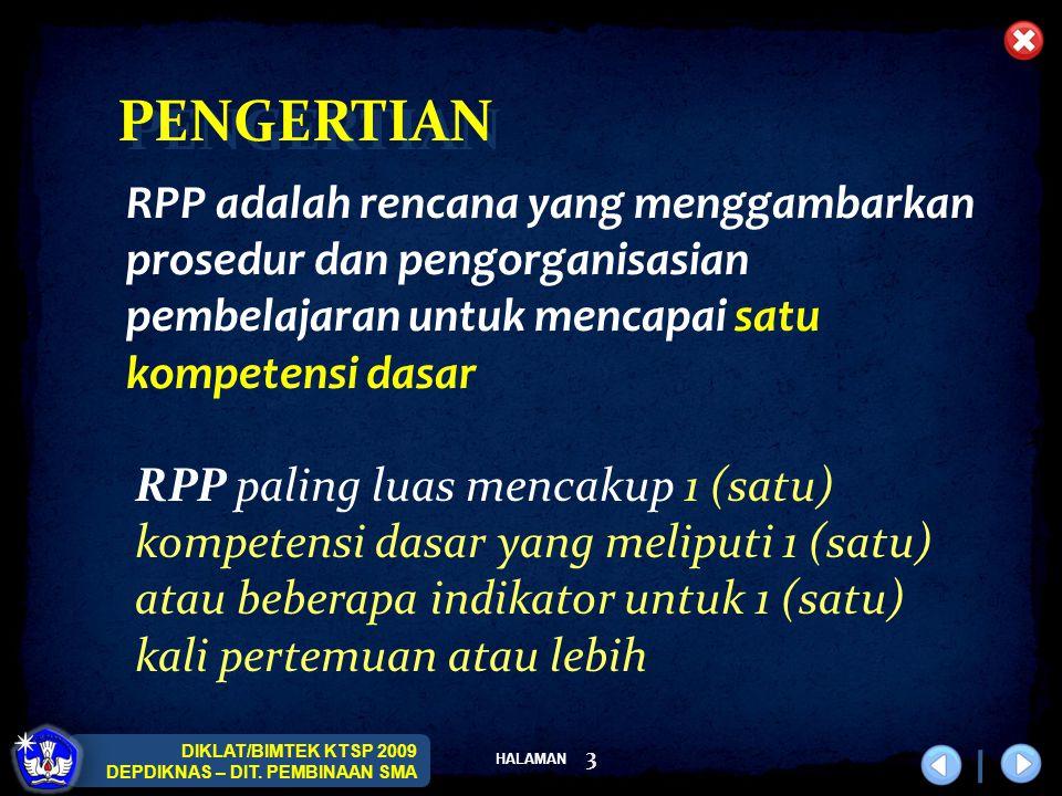 HALAMAN DIKLAT/BIMTEK KTSP 2009 DEPDIKNAS – DIT. PEMBINAAN SMA 3 PENGERTIAN RPP adalah rencana yang menggambarkan prosedur dan pengorganisasian pembel