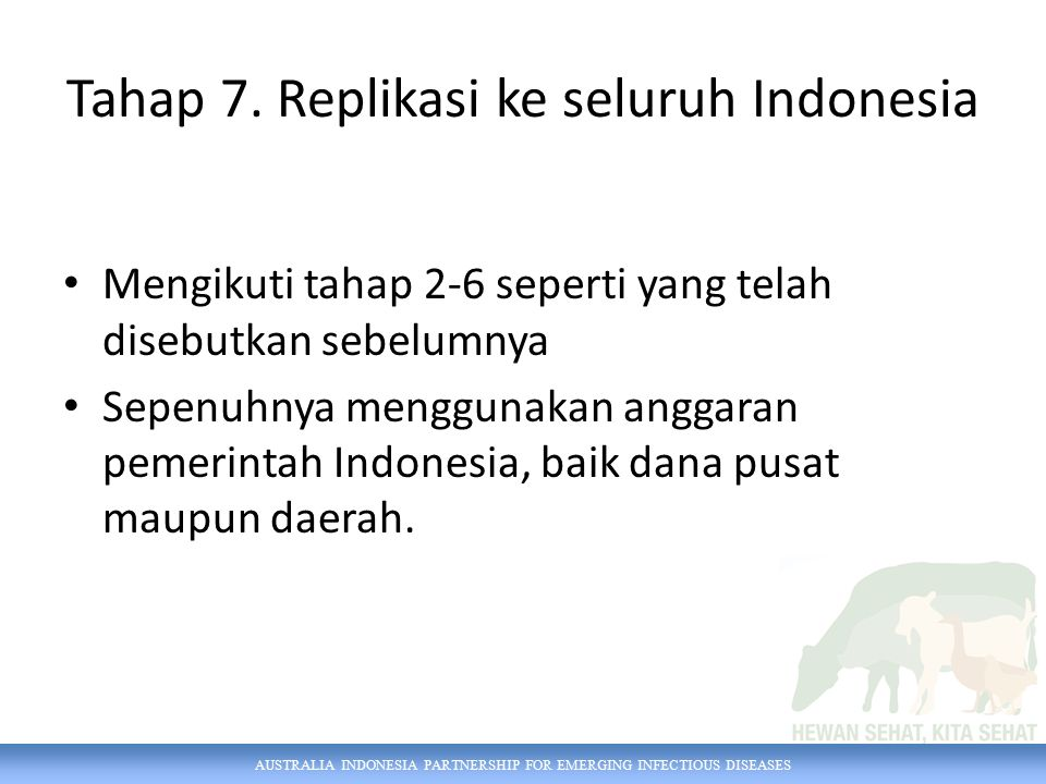 AUSTRALIA INDONESIA PARTNERSHIP FOR EMERGING INFECTIOUS DISEASES Tahap 7.