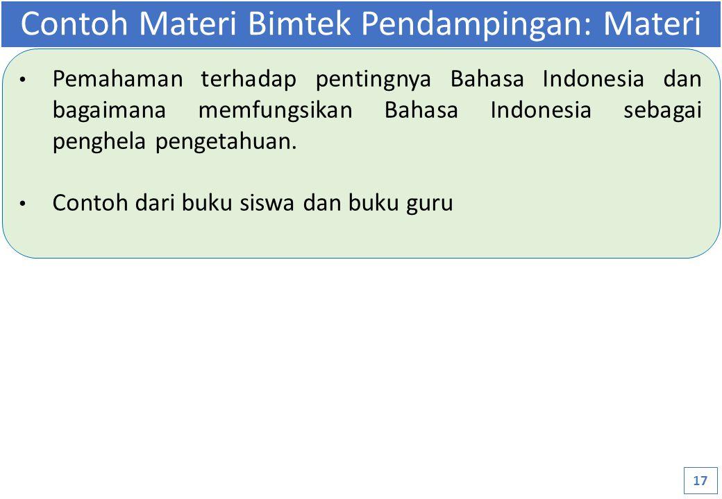 Pemahaman terhadap pentingnya Bahasa Indonesia dan bagaimana memfungsikan Bahasa Indonesia sebagai penghela pengetahuan.