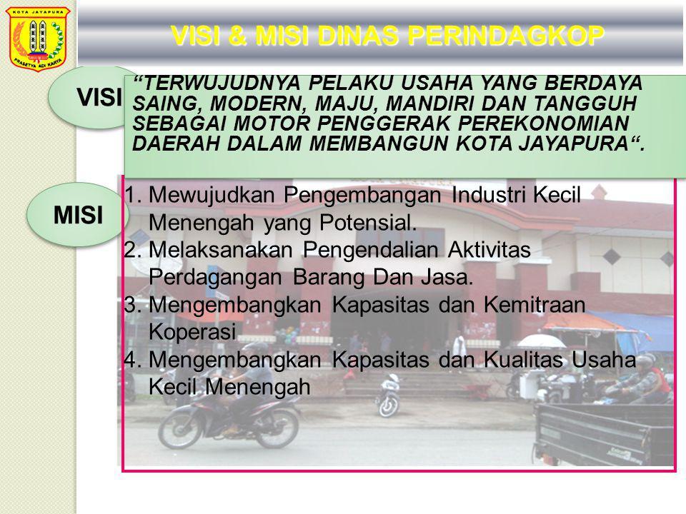 VISI MISI 1. Mewujudkan Pengembangan Industri Kecil Menengah yang Potensial. 2. Melaksanakan Pengendalian Aktivitas Perdagangan Barang Dan Jasa. 3. Me