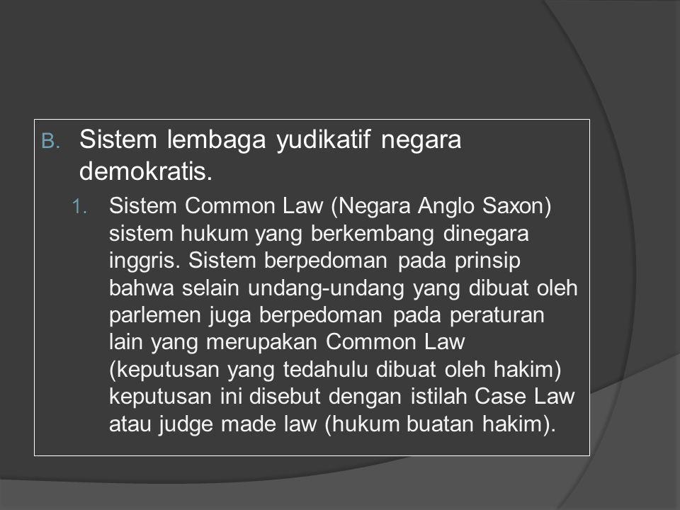 B.Sistem lembaga yudikatif negara demokratis. 1.