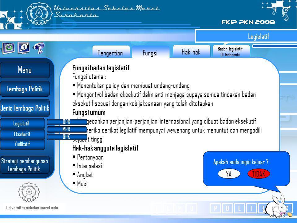 Badan legislatif Di Indonesia Hak-hak Fungsi Legislatif Multi member contituency( satu daerah pemilihan memilih beberapa wakil) atau disebut propotion