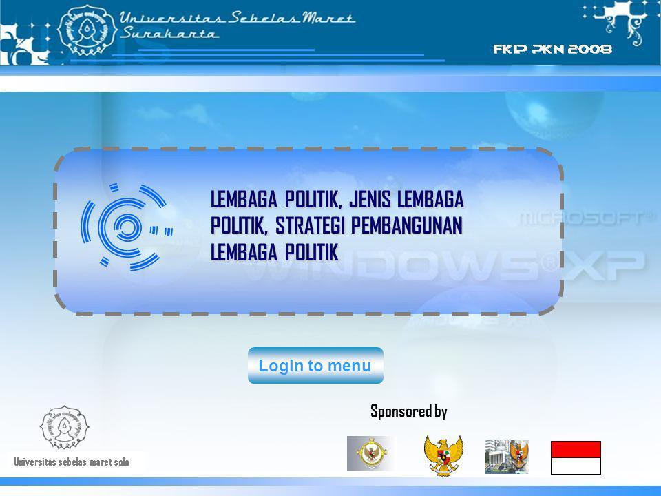 Login to menuLEMBAGA POLITIK, JENIS LEMBAGA POLITIK, STRATEGI PEMBANGUNAN LEMBAGA POLITIK Sponsored by