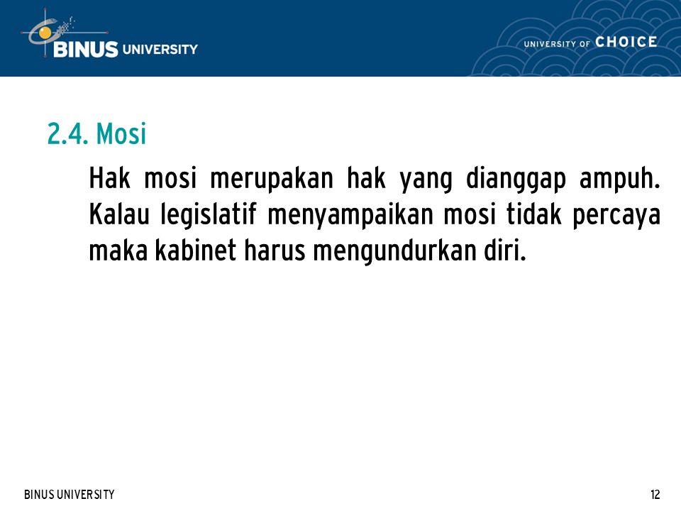 BINUS UNIVERSITY12 2.4.Mosi Hak mosi merupakan hak yang dianggap ampuh.