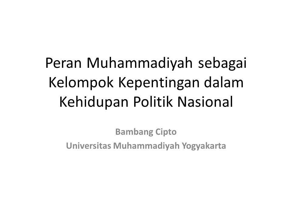Peran Muhammadiyah sebagai Kelompok Kepentingan dalam Kehidupan Politik Nasional Bambang Cipto Universitas Muhammadiyah Yogyakarta