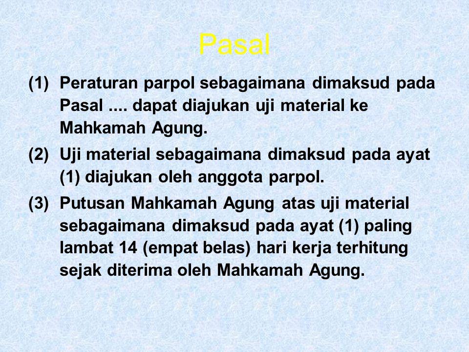 Pasal (1)Peraturan parpol sebagaimana dimaksud pada Pasal....