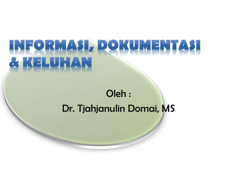 Oleh : Dr. Tjahjanulin Domai, MS
