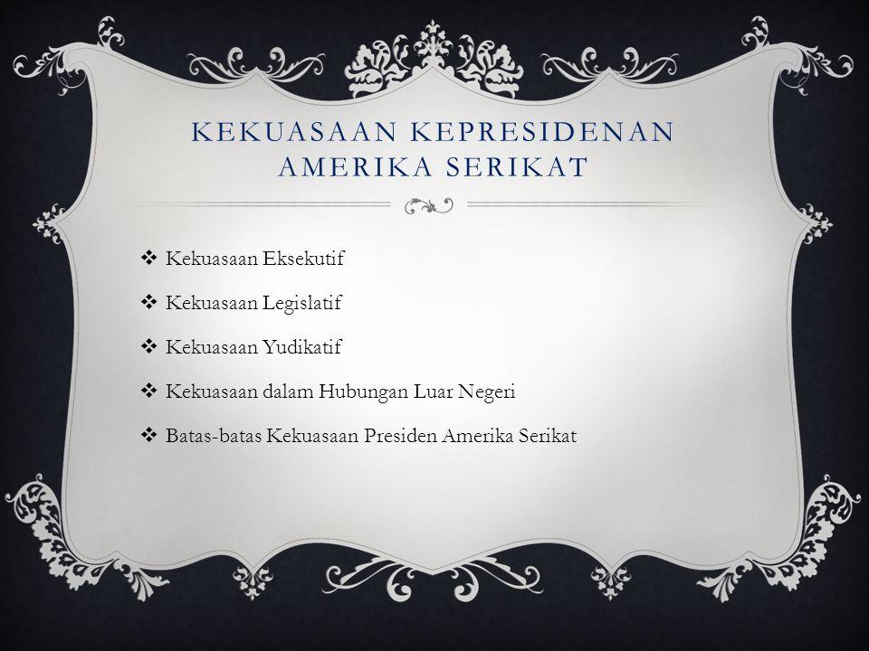  Dalam hubungan luar negeri, presiden harus mentaati perjanjian- perjanjian dan persetujuan informal yang disepakati oleh presiden terdahulu mereka.