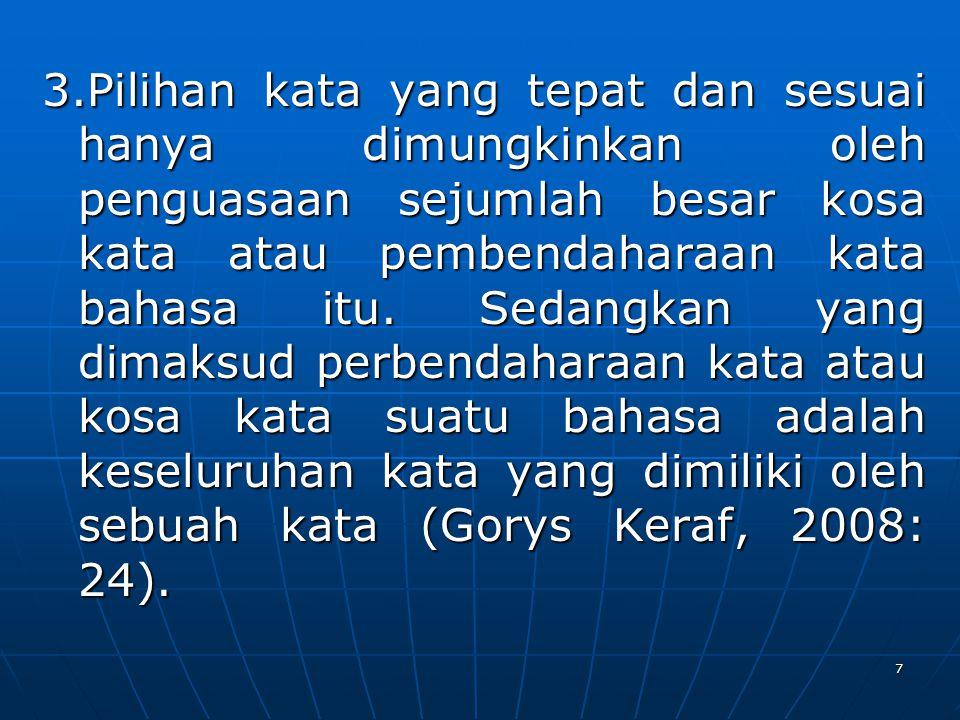 Dalam KBBI (Kamus Besar Bahasa Indonesia) diksi diartikan sebagai pilihan kata yang tepat dan selaras dalam penggunaannya untuk mengungkapkan gagasan sehingga diperoleh efek tertentu seperti yang diharapkan.