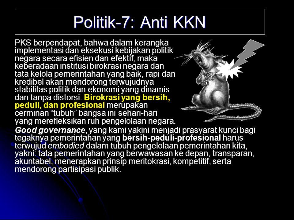 Politik-5: Otonomi Daerah PK Sejahtera berkeyakinan, bahwa hubungan ini dilaksanakan dengan menjalankan kewenangan pusat secara lebih efektif sekaligu
