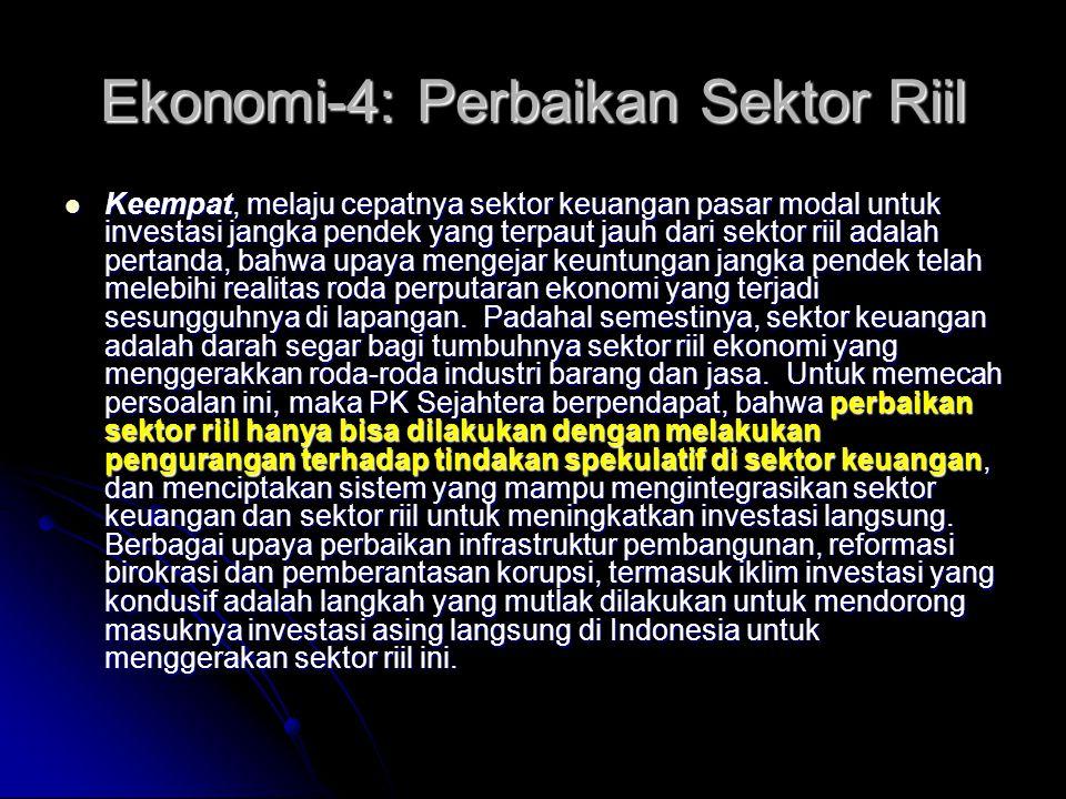 Ekonomi-3: SDM PK Sejahtera berkeyakinan, bahwa pengembangan SDM yang berkualitas dan penguasaan teknologi serta kemampuan inovasi melalui R&D adalah kunci peningkatan daya saing industri nasional.