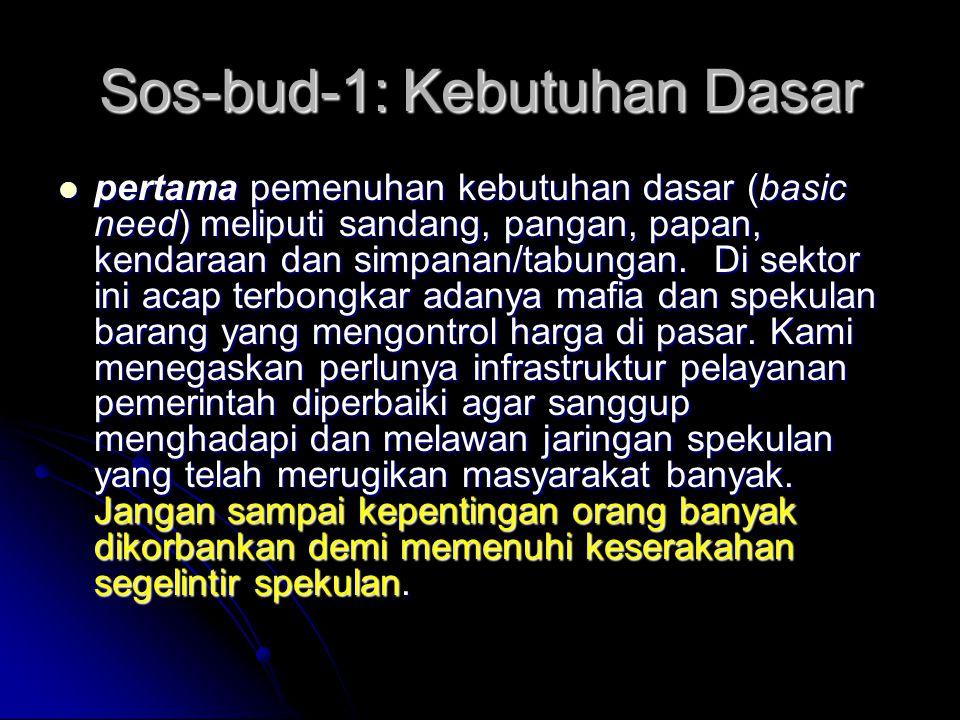 VISITerwujudnya Indonesia yang Adil, Sejahtera, dan BERMARTABAT MISIMembangun kecerdasan, kesalehan sosial dan kemajuan budaya demi mengangkat martabat bangsa, dengan memperkuat keteladanan STRATEGIMeningkatkan KUALITAS HIDUP WARGA dan mewujudkan HARMONI SOSIAL dalam LINGKUNGAN BUDAYA yang MAJU LANGKAH UTAMA Pemenuhan Kebutuhan Dasar Peningkatan partisipasi pendidikan yang bermutu Pelayanan Kesehatan Paripurna Penanaman Nilai Kemandirian dan Kesetiakawanan Sosial Perumusan Strategi Gerakan Kebudayaan yang Maju LANGKAH PENDUKUNG Pembinaan KELUARGA Sakinah dan Produktif Pemberdayaan Peran PEREMPUAN Pengembangan Kepeloporan PEMUDA Pengembangan Kreativitas SENI dan BUDAYA yang Populis dan relijius Pengembangan DAKWAH yang Toleran dan Moderat FUNDAMENTA L SOSBUD KEPRIBADIAN Yang Tangguh KULTUR Masyarakat yang Berdisiplin SOCIAL TRUST yang Memadai RELIJIUSITAS dan SPIRITUALITAS yang Tinggi FALSAFAH DASAR KESEDERAJATAN SOSIAL dan KEMAJEMUKAN BUDAYA sebagai modal KEMAJUAN BANGSA KERANGKA FLATFORM PEMBANGUNAN SOS-BUD