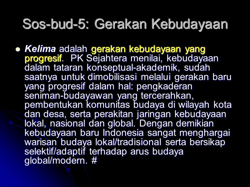 Sos-bud-4: Sikap Mandiri Keempat adalah penanaman nilai kemandirian dan kesetiakawanan sosial.