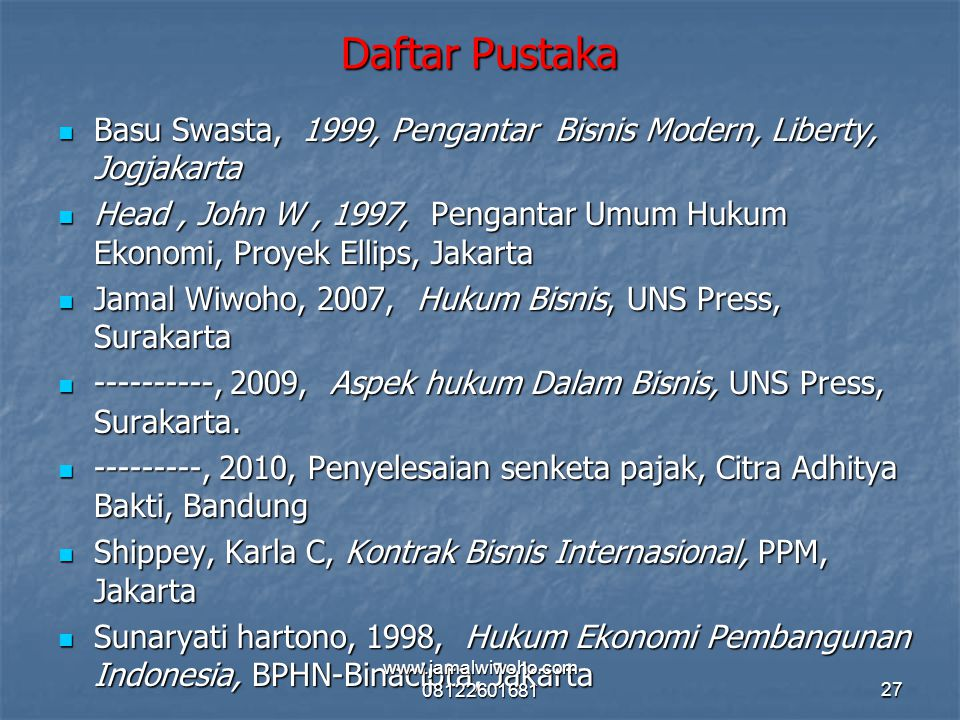 Daftar Pustaka Basu Swasta, 1999, Pengantar Bisnis Modern, Liberty, Jogjakarta Basu Swasta, 1999, Pengantar Bisnis Modern, Liberty, Jogjakarta Head, J