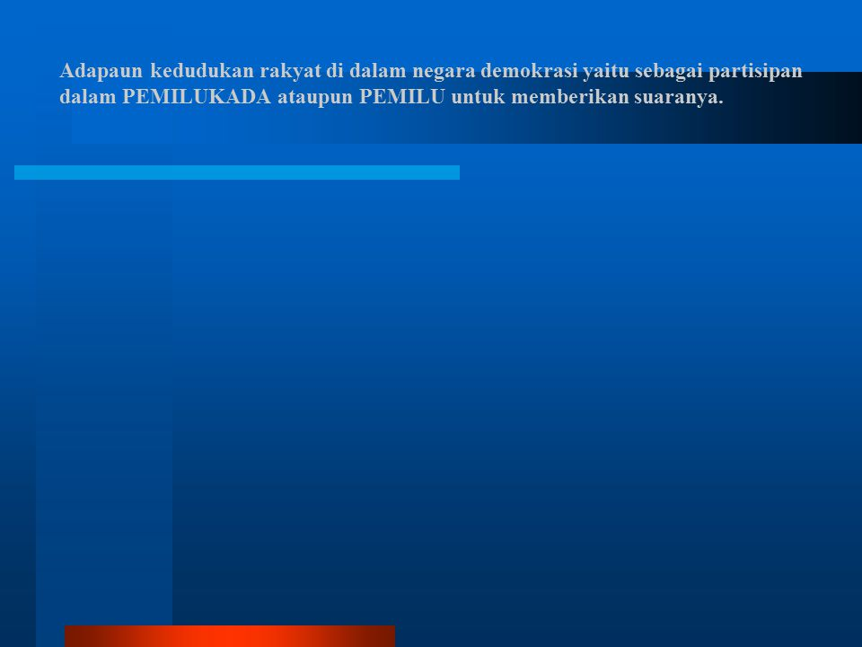 HUBUNGAN DEMOKRASI DAN CIVIL SOCIETY DALAM MEWUJUDKAN GOOD GOVERNANCE DI INDONESIA HUBUNGAN DEMOKRASI DAN CIVIL SOCIETY DALAM MEWUJUDKAN GOOD GOVERNANCE DI INDONESIA Indonesia adalah negara demokrasi.