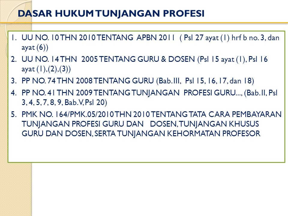 1.UU NO. 10 THN 2010 TENTANG APBN 2011 ( Psl 27 ayat (1) hrf b no. 3, dan ayat (6)) 2.UU NO. 14 THN 2005 TENTANG GURU & DOSEN (Psl 15 ayat (1), Psl 16