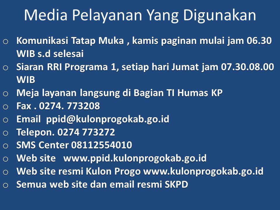 Media Pelayanan Yang Digunakan o Komunikasi Tatap Muka, kamis paginan mulai jam 06.30 WIB s.d selesai o Siaran RRI Programa 1, setiap hari Jumat jam 0