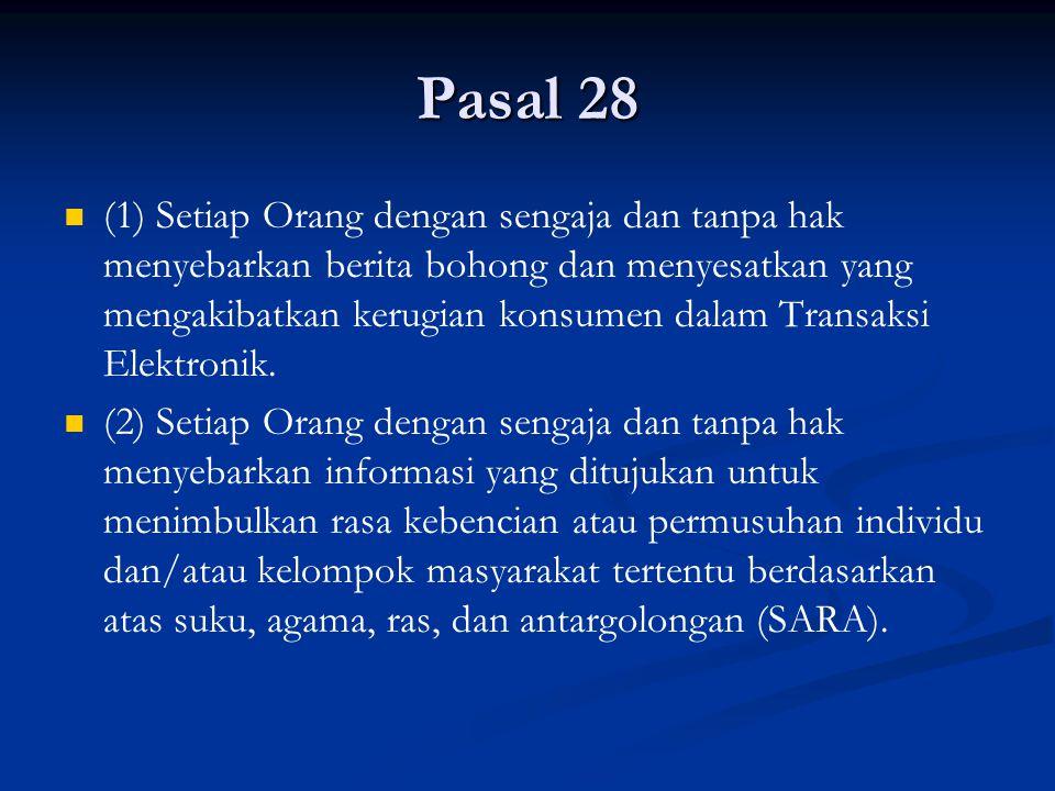 Pasal 28 (1) Setiap Orang dengan sengaja dan tanpa hak menyebarkan berita bohong dan menyesatkan yang mengakibatkan kerugian konsumen dalam Transaksi