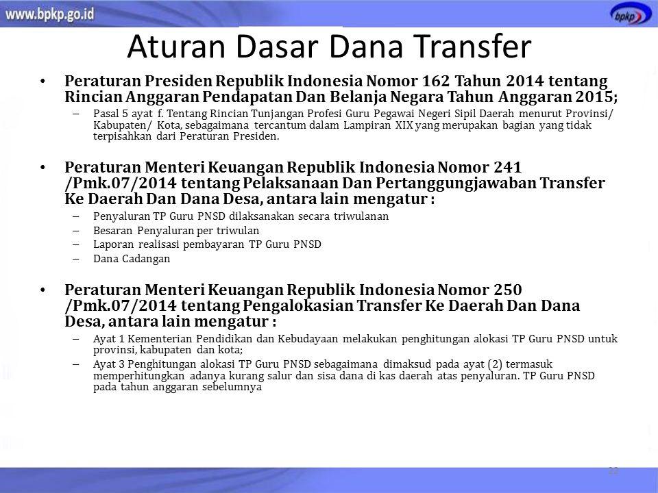 Aturan Dasar Dana Transfer Peraturan Presiden Republik Indonesia Nomor 162 Tahun 2014 tentang Rincian Anggaran Pendapatan Dan Belanja Negara Tahun Ang