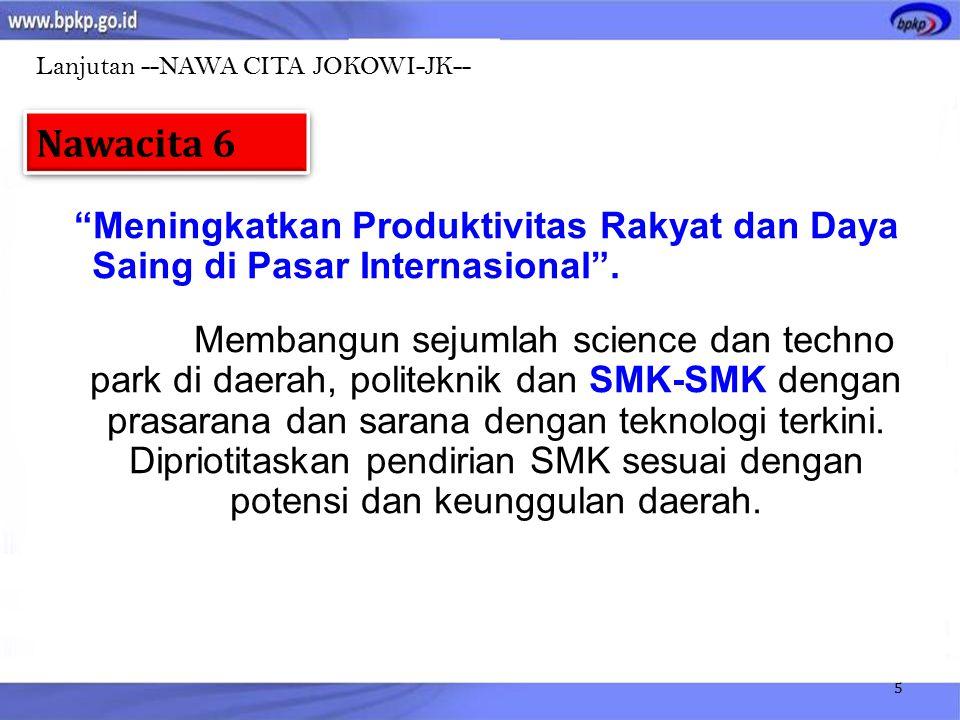 """Lanjutan --NAWA CITA JOKOWI-JK-- 5 """"Meningkatkan Produktivitas Rakyat dan Daya Saing di Pasar Internasional"""". Membangun sejumlah science dan techno pa"""