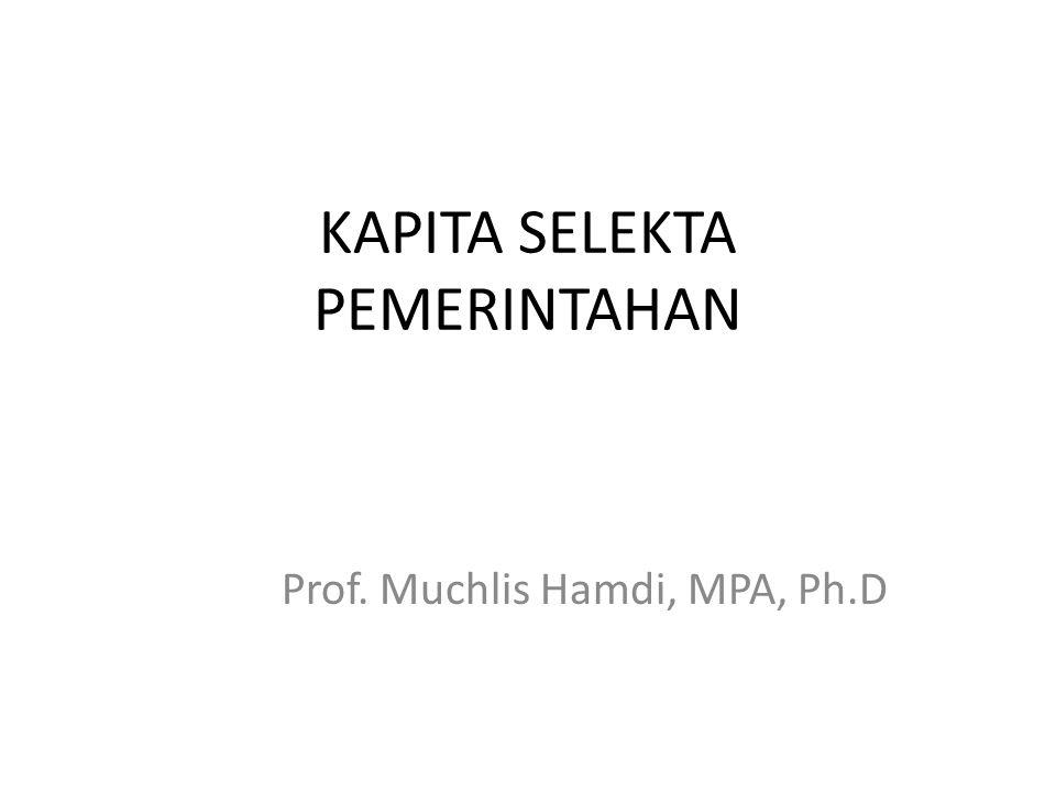KAPITA SELEKTA PEMERINTAHAN Prof. Muchlis Hamdi, MPA, Ph.D