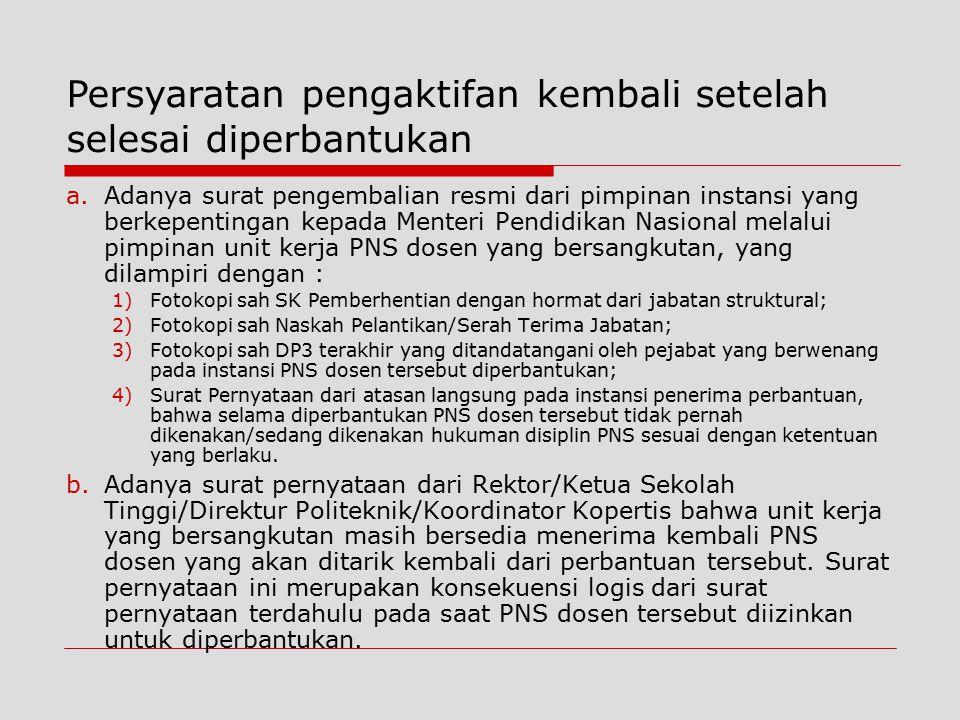 a.Adanya surat pengembalian resmi dari pimpinan instansi yang berkepentingan kepada Menteri Pendidikan Nasional melalui pimpinan unit kerja PNS dosen