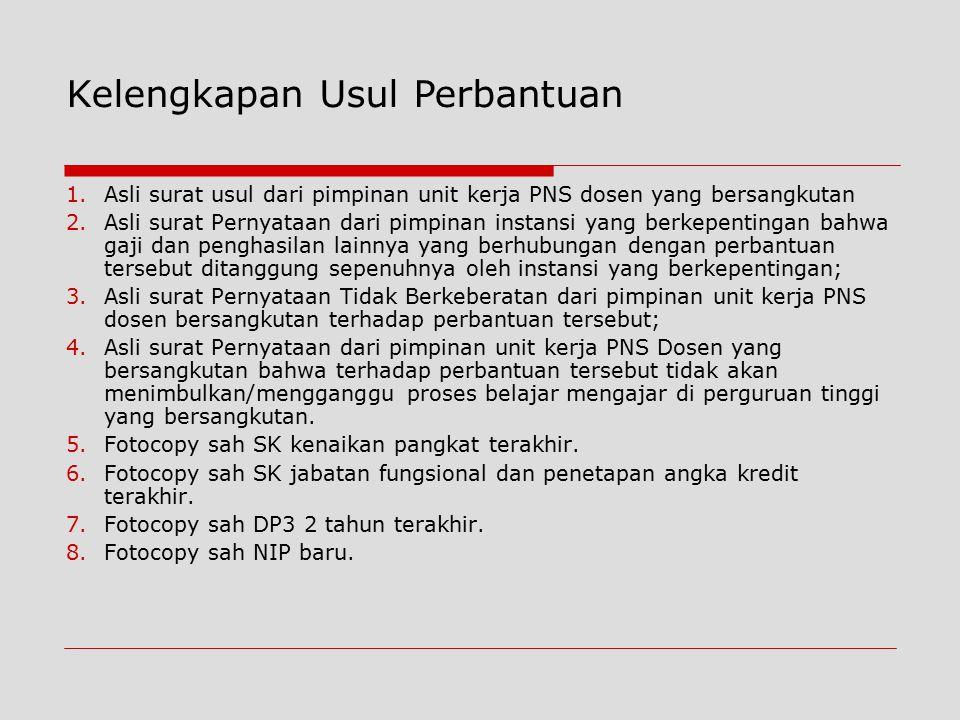 1.Asli surat usul dari pimpinan unit kerja PNS dosen yang bersangkutan 2.Asli surat Pernyataan dari pimpinan instansi yang berkepentingan bahwa gaji d