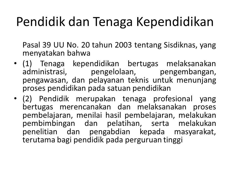 Pendidik dan Tenaga Kependidikan Pasal 39 UU No.