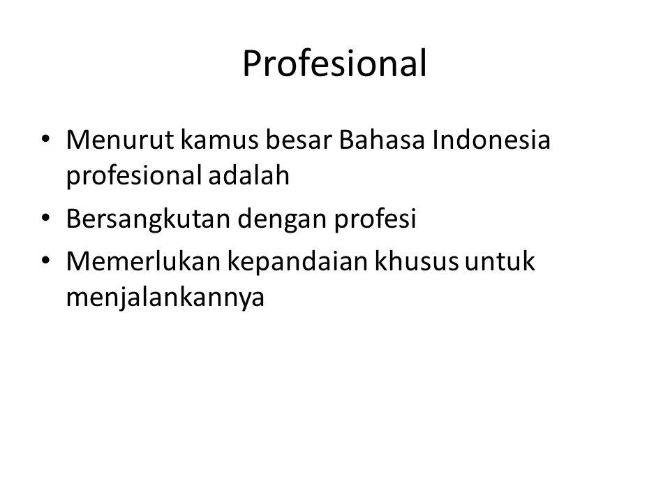 Profesional Menurut kamus besar Bahasa Indonesia profesional adalah Bersangkutan dengan profesi Memerlukan kepandaian khusus untuk menjalankannya