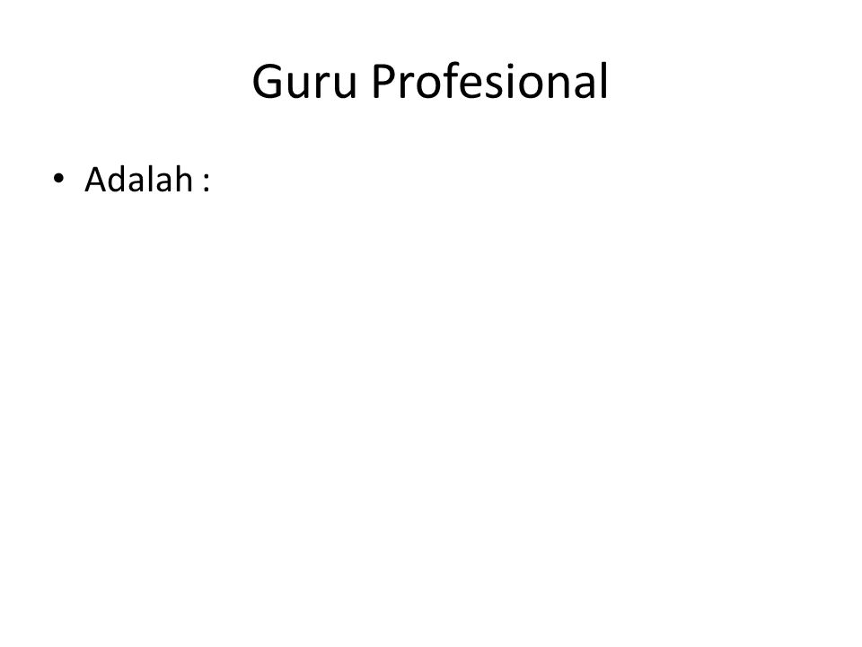 Tenaga Kependidikan Profesional Adalah :