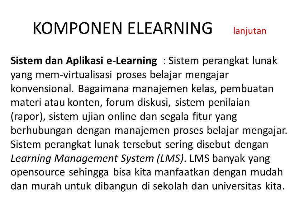 Sistem dan Aplikasi e-Learning : Sistem perangkat lunak yang mem-virtualisasi proses belajar mengajar konvensional. Bagaimana manajemen kelas, pembuat