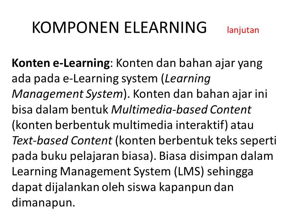 Konten e-Learning: Konten dan bahan ajar yang ada pada e-Learning system (Learning Management System). Konten dan bahan ajar ini bisa dalam bentuk Mul