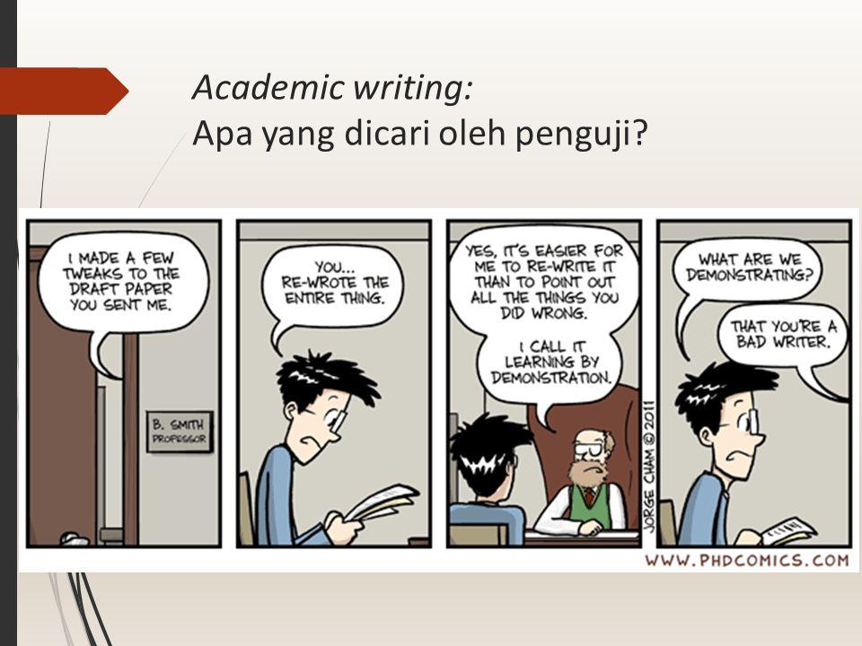 Academic writing: Apa yang dicari oleh penguji?