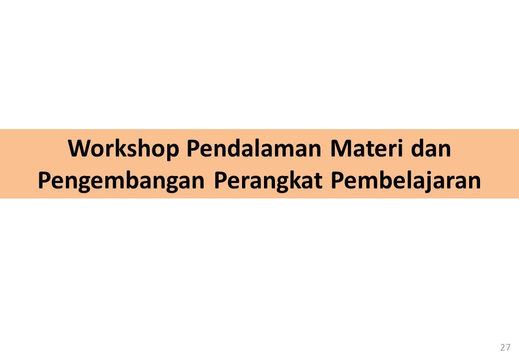27 Workshop Pendalaman Materi dan Pengembangan Perangkat Pembelajaran