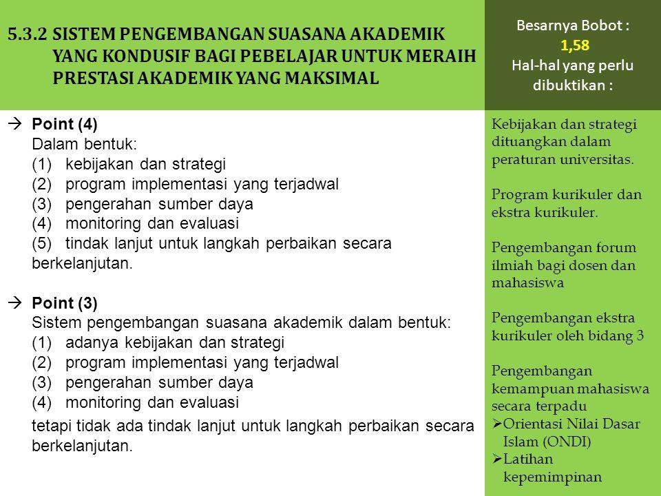  Point (4) Dalam bentuk: (1) kebijakan dan strategi (2) program implementasi yang terjadwal (3) pengerahan sumber daya (4) monitoring dan evaluasi (5