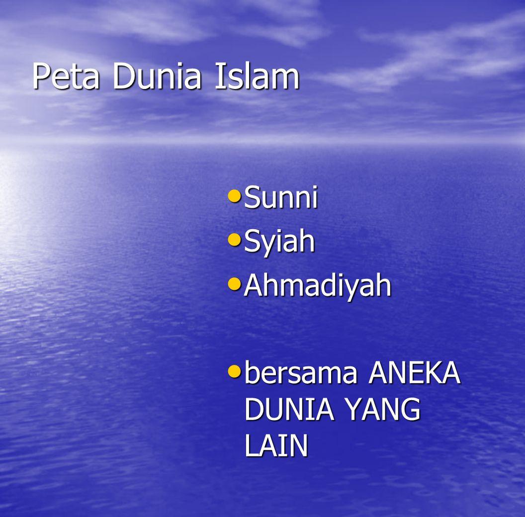 Peta Dunia Islam Sunni Syiah Ahmadiyah bersama ANEKA DUNIA YANG LAIN