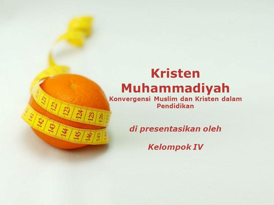 Powerpoint Templates Page 1 Powerpoint Templates Kristen Muhammadiyah Konvergensi Muslim dan Kristen dalam Pendidikan di presentasikan oleh Kelompok I