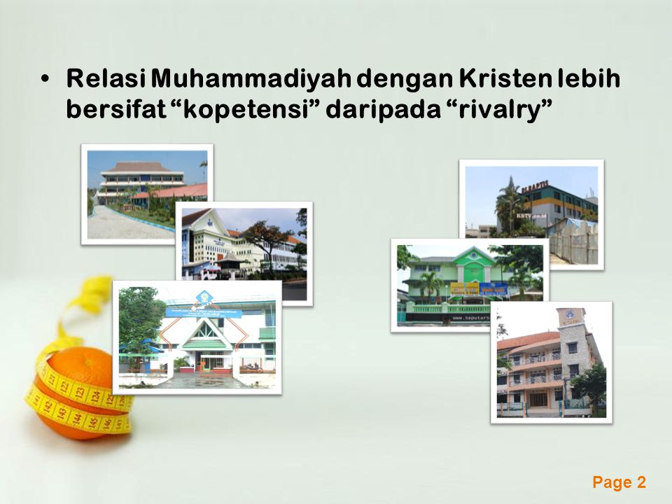 Powerpoint Templates Page 2 Relasi Muhammadiyah dengan Kristen lebih bersifat kopetensi daripada rivalry