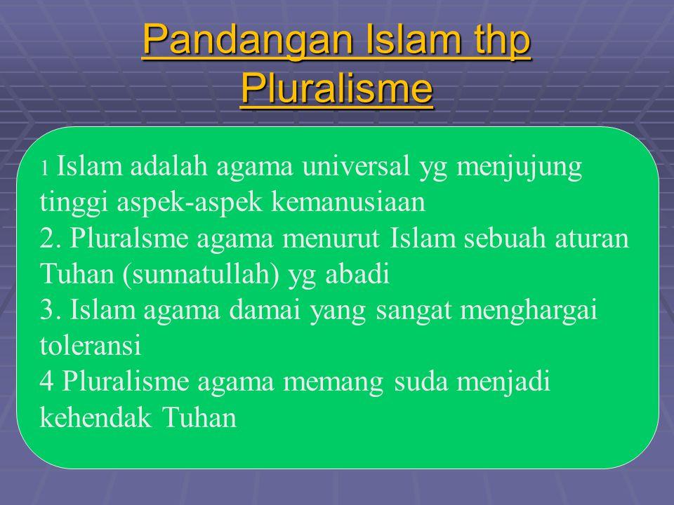 Apakah Pluralisme Agama ? Lebih dari satu agama yg mempunyai eksistensi hidup berdampingan, saling bekerja sama dan saling berinteraksi antara penganu