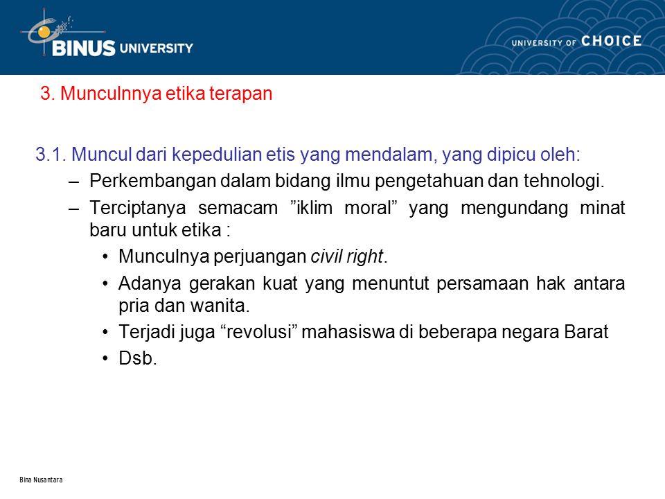 Bina Nusantara 3.Munculnnya etika terapan 3.1.