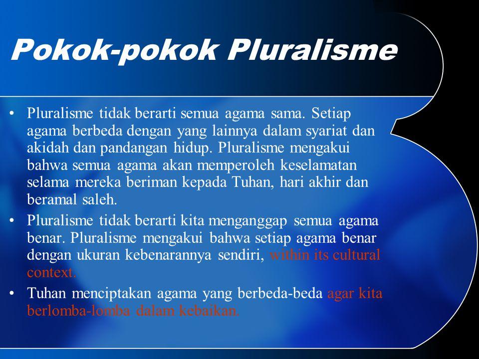 Pokok-pokok Pluralisme Pluralisme tidak berarti semua agama sama.