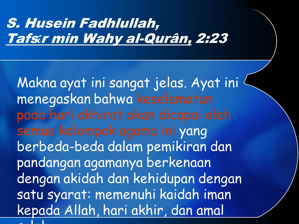 S. Husein Fadhlullah, Tafs î r min Wahy al-Qurân, 2:23 Makna ayat ini sangat jelas.