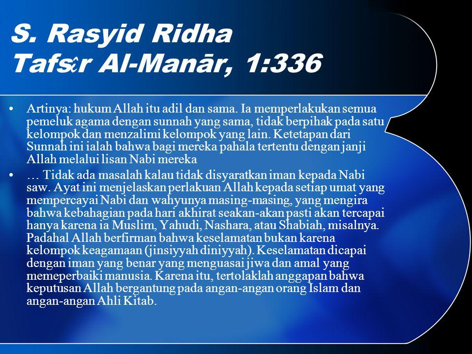 S. Rasyid Ridha Tafs î r Al-Manār, 1:336 Artinya: hukum Allah itu adil dan sama.