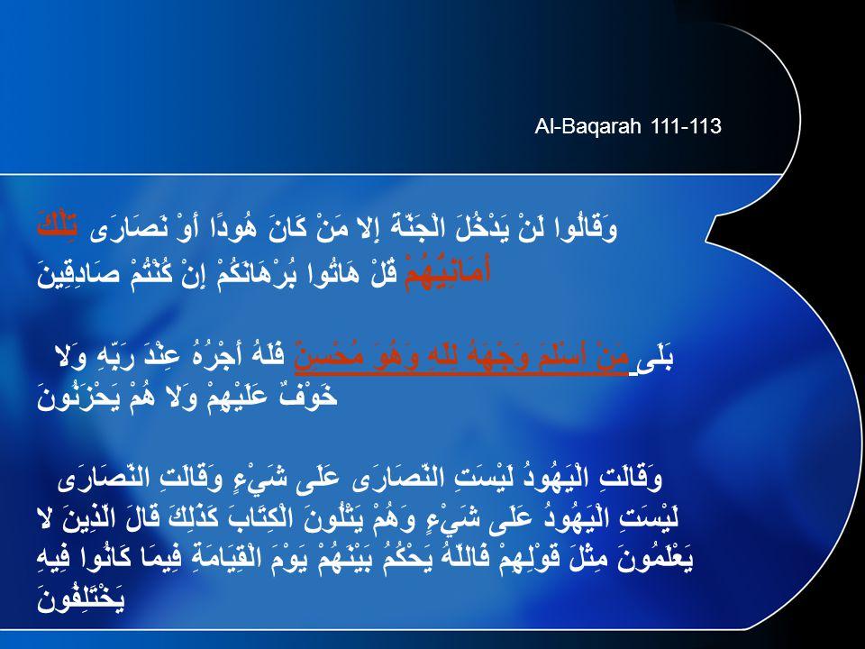 Asbāb al-Nuz û l 4:123-125 Dikeluarkan oleh Ibn Jarir dan Ibn Abi Hatim dari Al-Suddi.