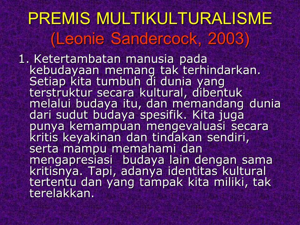 PREMIS MULTIKULTURALISME (Leonie Sandercock, 2003) 1.